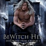 [PDF] [EPUB] BeWitch Her (Descended From a Witch #1) Download