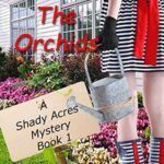 [PDF] [EPUB] Beware the Orchids (Shady Acres Mystery #1) Download