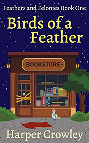 [PDF] [EPUB] Birds of a Feather (Feathers and Felonies Book 1) Download by Harper Crowley