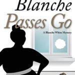 [PDF] [EPUB] Blanche Passes Go (Blanche White #4) Download