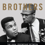 [PDF] [EPUB] Blood Brothers: The Fatal Friendship Between Muhammad Ali and Malcolm X Download