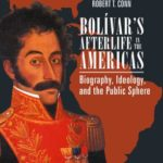 [PDF] [EPUB] Bolívar's Afterlife in the Americas: Biography, Ideology, and the Public Sphere Download