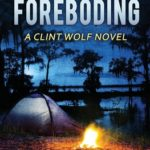 [PDF] [EPUB] But Not Foreboding: A Clint Wolf Novel Download