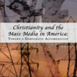[PDF] [EPUB] Christianity and the Mass Media in America: Toward a Democratic Accommodation Download