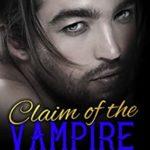 [PDF] [EPUB] Claim of the Vampire: A Vampire Romance (Blood Brotherhood Book 5) Download