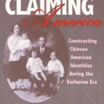 [PDF] [EPUB] Claiming America: Constructing Chinese American Identities during the Exclusion Era Download