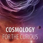 [PDF] [EPUB] Cosmology for the Curious Download