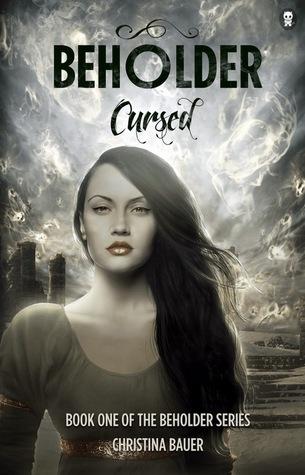 [PDF] [EPUB] Cursed (Beholder, #1) Download by Christina Bauer