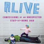 [PDF] [EPUB] Dad or Alive: Confessions of an Unexpected Stay-at-Home Dad Download