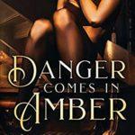 [PDF] [EPUB] Danger Comes in Amber (Cape Danger Book 2) Download
