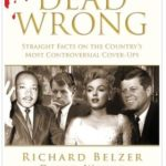 [PDF] [EPUB] Dead Wrong: Straight Facts on the Country's Most Controversial Cover-Ups Download