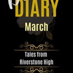 [PDF] [EPUB] Dear Diary: Tales from Riverstone High – March: A High School Bully Romance Download