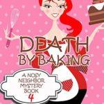 [PDF] [EPUB] Death by Baking (Nosy Neighbor Mystery #4) Download