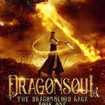 [PDF] [EPUB] Dragonsoul (The Dragonblood Saga Book 1) Download