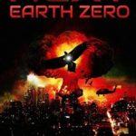 [PDF] [EPUB] Earth Zero: A Post-Apocalyptic Thriller (Next) (Volume 2) Download