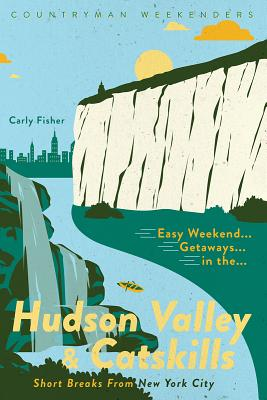 [PDF] [EPUB] Easy Weekend Getaways in the Hudson Valley Catskills: Short Breaks from New York City Download by Carly Fisher