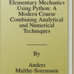 [PDF] [EPUB] Elementary Mechanics Using Python: A Modern Course Combining Analytical and Numerical Techniques Download
