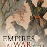 [PDF] [EPUB] Empires at War, 1911-1923 Download