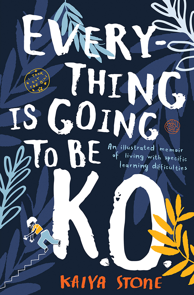 [PDF] [EPUB] Everything is Going to be K.O.: An Illustrated Memoir of Living with Specific Learning Difficulties Download by Kaiya Stone