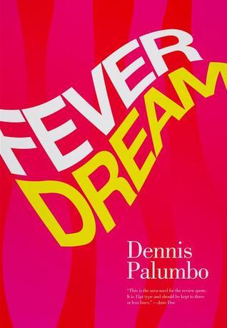 [PDF] [EPUB] Fever Dream (Daniel Rinaldi #2) Download by Dennis Palumbo