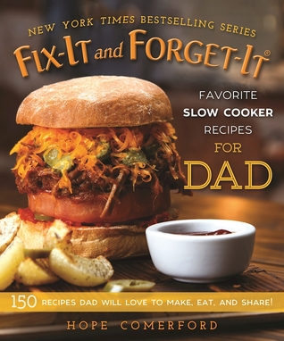 [PDF] [EPUB] Fix-It and Forget-It Favorite Slow Cooker Recipes for Dad: 150 Recipes Dad Will Love to Make, Eat, and Share! Download by Hope Comerford