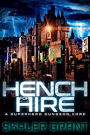 [PDF] [EPUB] Hench For Hire: A Superhero Dungeon Core Download by Skyler Grant