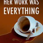 [PDF] [EPUB] Her Work was Everything (Zachary Goldman Mysteries, #7) Download