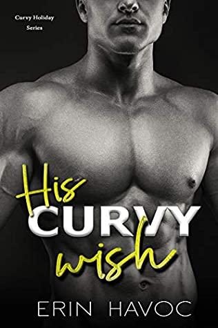 [PDF] [EPUB] His Curvy Wish (Curvy Holiday #2) Download by Erin Havoc