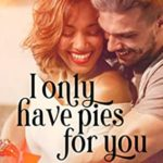 [PDF] [EPUB] I Only Have Pies For You (Pumpkin Spice Life #1) Download