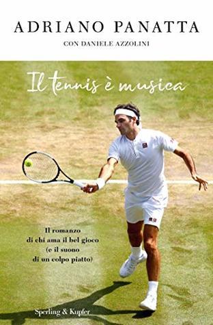 [PDF] [EPUB] Il tennis è musica Download by Adriano Panatta