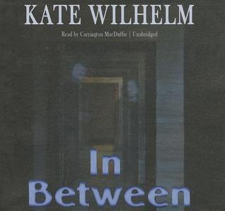 [PDF] [EPUB] In Between Download by Kate Wilhelm