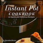 [PDF] [EPUB] Instant Pot Cookbook: 30 quick and Delicious Recipes Download