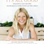 [PDF] [EPUB] It's All Good: Delicious, Easy Recipes That Will Make You Look Good and Feel Great Download