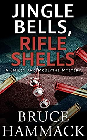 [PDF] [EPUB] Jingle Bells, Rifle Shells (A Smiley and McBlythe Mystery #4) Download by Bruce Hammack