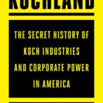 [PDF] [EPUB] Kochland: The Secret History of Koch Industries and Corporate Power in America Download