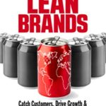 [PDF] [EPUB] Lean Brands: Catch Customers, Drive Growth, and Stand Out in All Markets Download