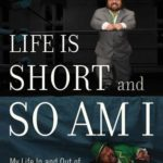 [PDF] [EPUB] Life Is Short and So Am I: My Life in and Out of the Wrestling Ring Download
