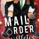 [PDF] [EPUB] Mail Order Mistletoe (Hawthorne Billionaire Series Book 1) Download