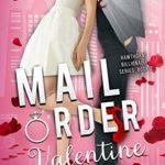 [PDF] [EPUB] Mail Order Valentine (Hawthorne Billionaire Series Book 2) Download