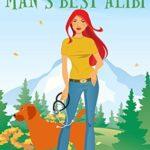 [PDF] [EPUB] Man's Best Alibi (Secrets of Sanctuary Cozy Mysteries Book 2) Download