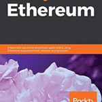 [PDF] [EPUB] Mastering Ethereum: Implement advanced blockchain applications using Ethereum-supported tools, services, and protocols Download