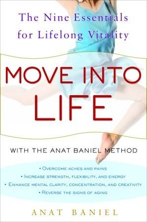 [PDF] [EPUB] Move into Life: The Nine Essentials for Lifelong Vitality Download by Anat Baniel