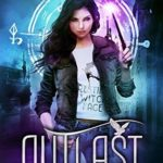 [PDF] [EPUB] Outlast (Warden of the West #3; Spellslingers Academy of Magic #3) Download