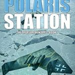 [PDF] [EPUB] Polaris Station: The Hunt for the Forgotten Nazi Ice Station (The Treasure Hunters Book 1) Download