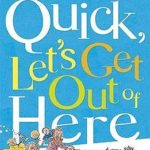 [PDF] [EPUB] Quick, Let's Get Out of Here Download