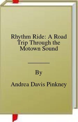 [PDF] [EPUB] Rhythm Ride: A Road Trip Through the Motown Sound Download by Andrea Davis Pinkney