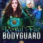 [PDF] [EPUB] Royal Fae Bodyguard (Brunswick Academy for Gifted Girls, #1) Download
