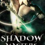 [PDF] [EPUB] Shadow Masters: Book One (Shadow Masters, #1) Download