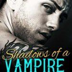 [PDF] [EPUB] Shadows of A Vampire (Blood Brotherhood #2) Download