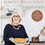 [PDF] [EPUB] Simply Delicious the Classic Collection: 100 timeless, tried and tested recipes Download